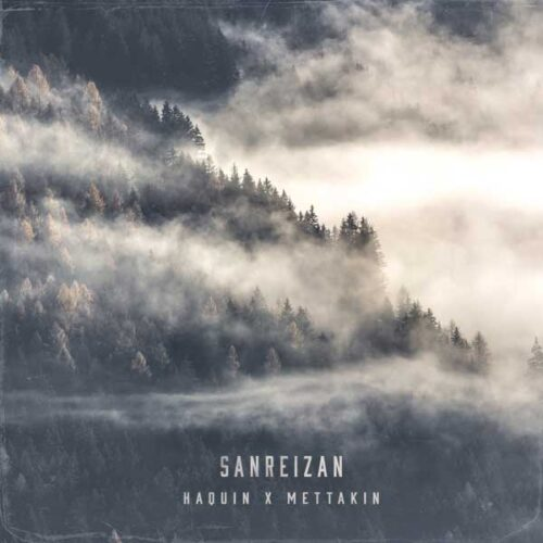 [OUTTA052] Haquin x Mettakin - Sanreizan EP